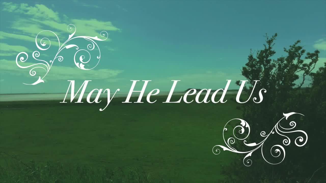 May He Lead Us