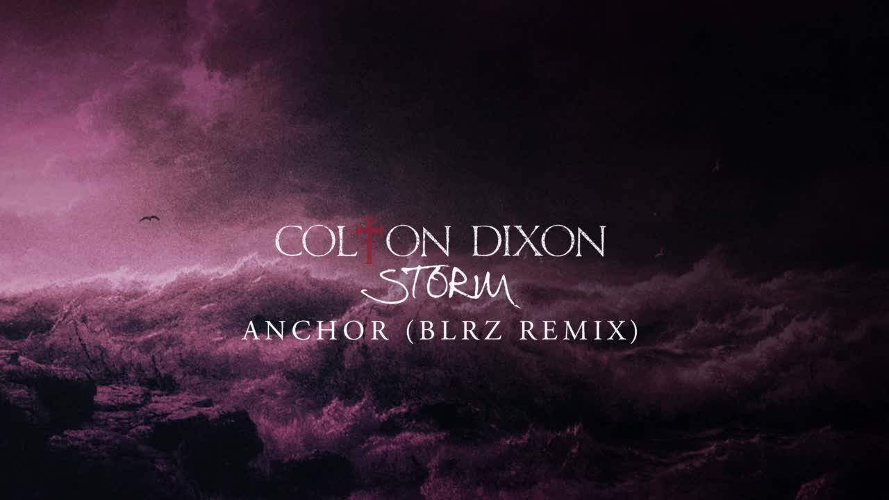 Colton Dixon - Anchor (Remix)