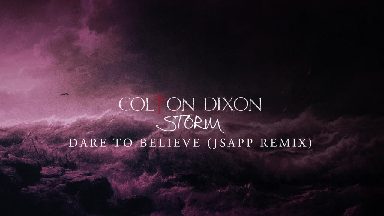 Colton Dixon - Dare To Believe (Remix)