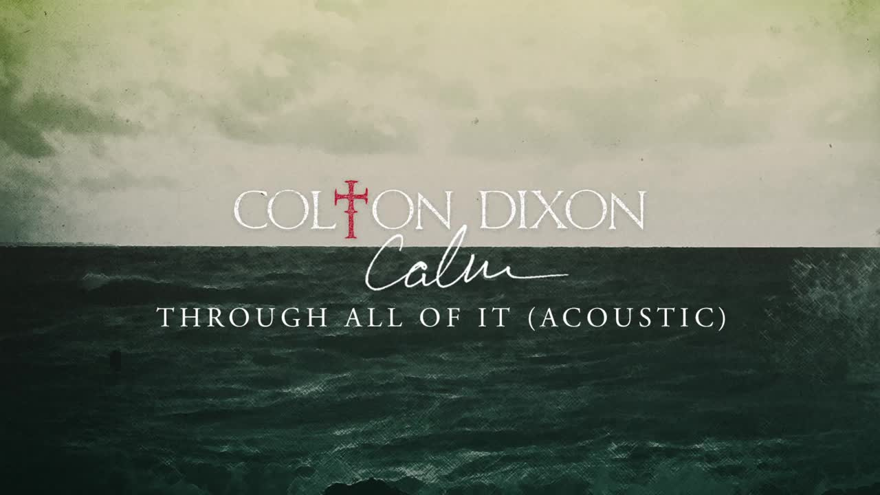 Colton Dixon - Through All Of It (Acoustic)