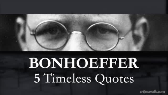 Crosswalk.com: 5 Timeless Quotes from Dietrich Bonhoeffer