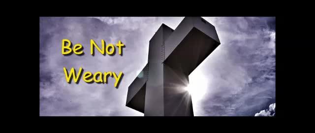 Be Not Weary - Randy Winemiller
