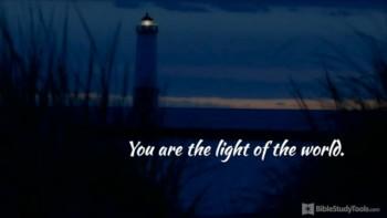 BibleStudyTools.com: Light of the World: Matthew 5:14-16 Like You've Never Seen It