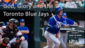 God, Glory and the Toronto Blue Jays