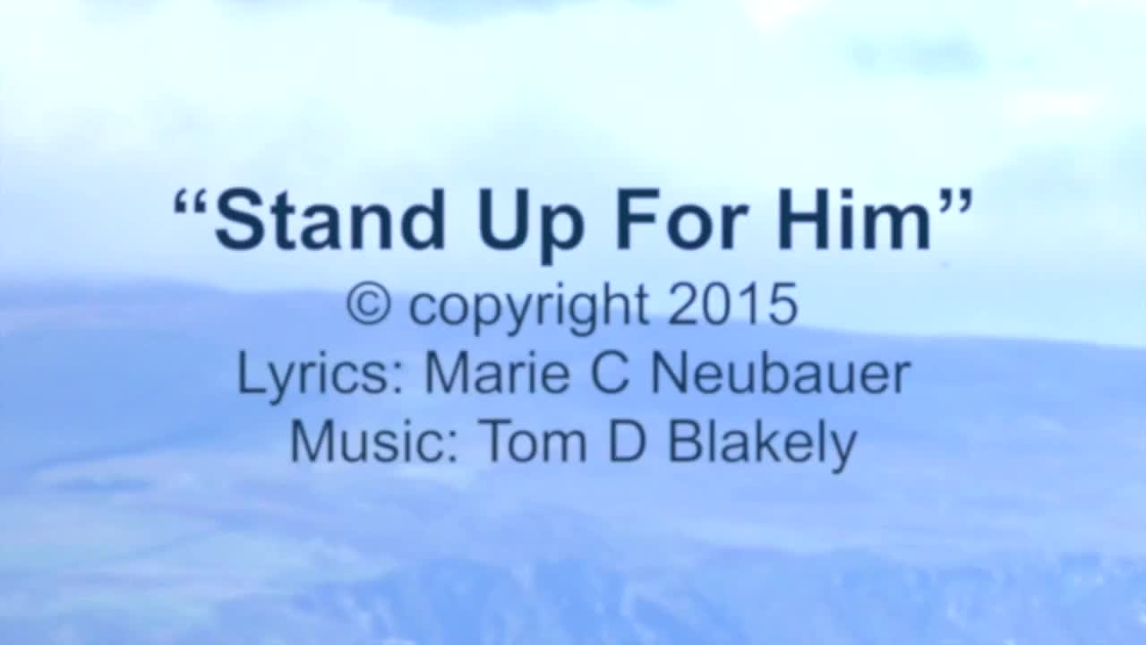 Stand Up For Him