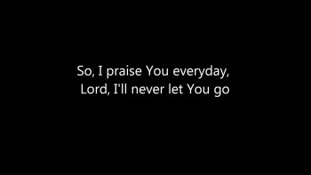 Lord, I'll Never Let You Go