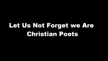 Spoken Word  Let us not forget we are Christian Poets