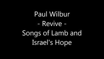 Paul Wilbur - Revive (Full album) - 2015