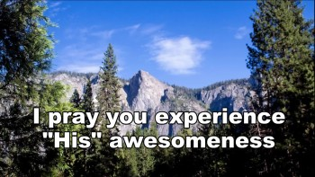 Experience His Awesomeness