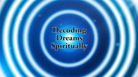Decoding My Dreams Spiritually