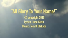 All Glory To Your Name!