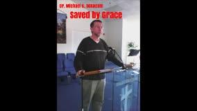 Saved by Grace by Dr. Michael G. Bonacum