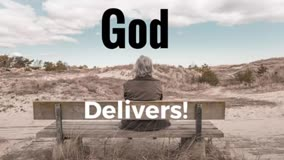 God Delivers!