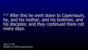 GOSPEL of JOHN-014-Ch.02 (Capernaum-Pt.1)