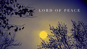 Lord of Peace - Bumper Video