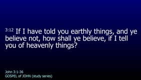 GOSPEL of JOHN-027-Ch.03 (How Will You Believe Heavenly Things )
