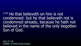 GOSPEL of JOHN-033-Ch.03 (He That Believeth Not)