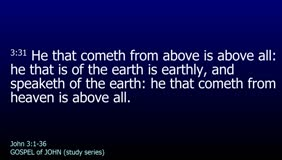 GOSPEL of JOHN-041-Ch.03 (He That Cometh From Above)
