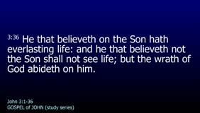 GOSPEL of JOHN-043-Ch.03 (The Father Loveth the Son)