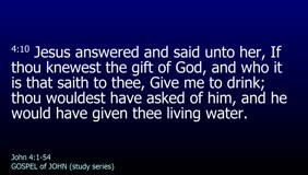 GOSPEL of JOHN-050-Ch.04 (Living Water) Pt.1