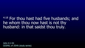 GOSPEL of JOHN-053-Ch.04 (Go Call Thy Husband)