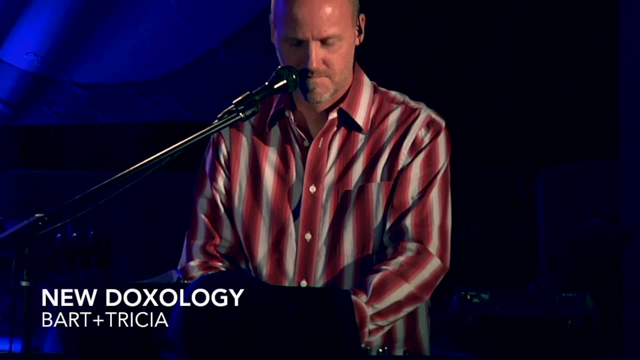 New Doxology - Powerful Worship With BART+TRICIA