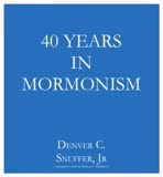 40 Years in Mormonism lecture series: Lecture 1 Be of Good Cheer Be of Good Courage
