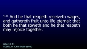 GOSPEL of JOHN-070-Ch.04 (One Soweth And Another Reapeth)