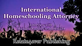 International HSLDA Attorney Michael Donnelly about Homeschooling and Parental Rights on Relate4ever