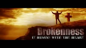 BROKENNESS BRINGS ABOUT A BREAKTHROUGH...