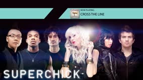 SUPERCHICK | CROSS THE LINE