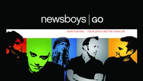NEWSBOYS | YOUR LOVE IS BETTER