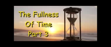 The Fullness Of Time - Part 3 - Randy Winemiller