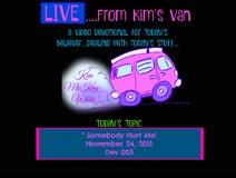 "Live From Kim's Van...""Somebody Hurt Me"""