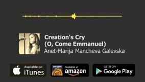 Annette-Maria - Creation's Cry (O Come, O Come, Emmanuel)