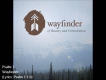 Wayfinder - Psalm 1
