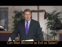 Can man become as evil as Satan