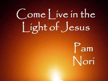 Come Live in the Light of Jesus Pam Nori (Official Praise and Worship Lyric Video)