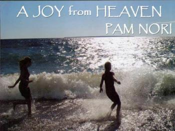 Pam Nori A Joy from Heaven (Official Christian Praise and Worship Lyric Video)