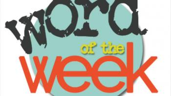 Word For The Week of 2/29-3/6, 2016