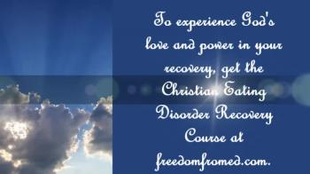 Eating Disorder Recovery - God Loves You