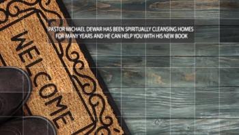 Xulon Press book DWELLING PLACE SPIRITUAL CLEANSING - Overcoming Previous Dwellers' Histories, Curses and Desecrations | MICHAEL W. DEWAR, SR.