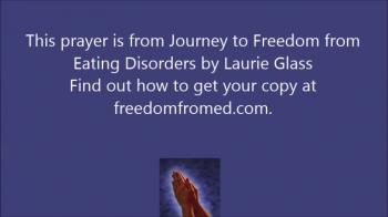 Eating Disorder Recovery Prayer - Body Image