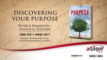 Xulon Press book DISCOVERING YOUR PURPOSE | Peter A Hamilton - Pastor & Teacher