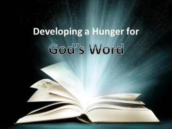 Developing a Hunger for God's Word (Part 1)