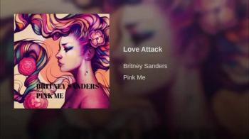 Britney Sanders Love Attack (AUDIO)