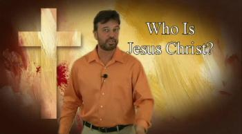 Who Is Jesus Christ? 2