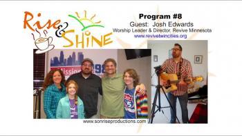 Rise & Shine, Program #8