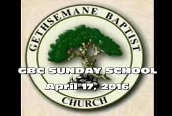 Gbc Sunday School April 17,2016