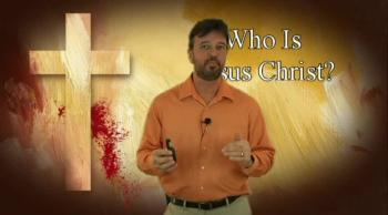 Who Is Jesus Christ? 7